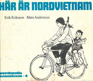 Här är Nordvietnam, av Erik Eriksson och Mats Andersson