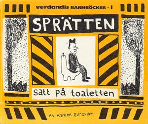 Sprätten satt på toaletten av Annika Elmqvist