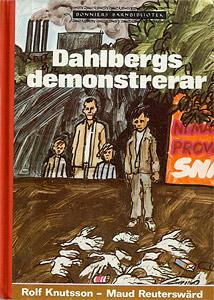 Dahlbergs demonstrerar, av Rolf Knutsson, Maud Reuterswärd och Mats Andersson