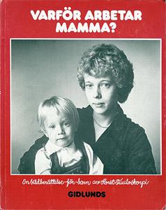 Varför arbetar mamma?, foton Horst Tuuloskorpi