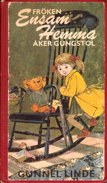 Barnbok av Gunnel Linde Fröken ensam hemma åker gungstol