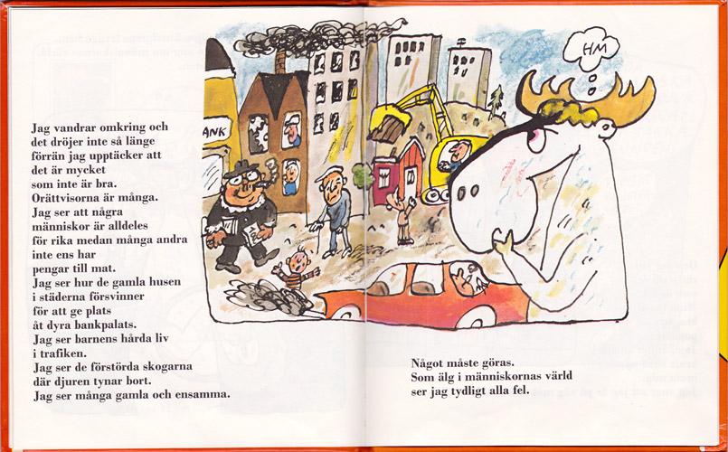 Den vita älgen Knut ser orättvisor och miljöförstöring